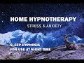 Sleep Hypnosis For Stress & Anxiety (Helps with insomnia)