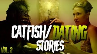 7 True Scary Catfish / Dating Horror Stories (Vol. 2)