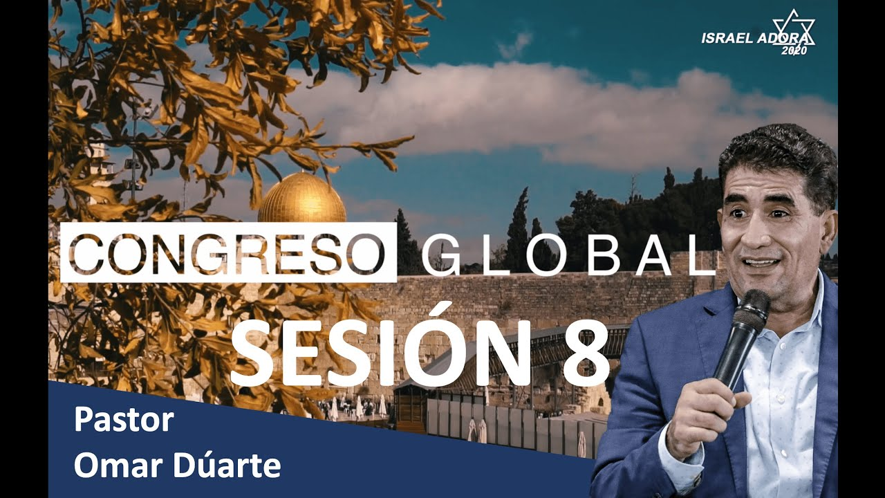 Sesión 8 Congreso Global - Pastor Omar Duarte  - Managua Nicaragua