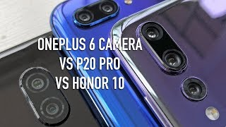 OnePlus 6 camera vs Honor 10 and P20 Pro | Surprising results?