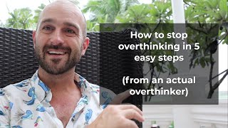 5 simple ways to stop overthinking (that actually work)