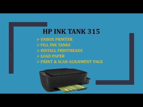 HP Ink Tank 310| 315 |318|319 : Unbox, Fill Ink Tank, Install printheads, Print Scan Alignment page