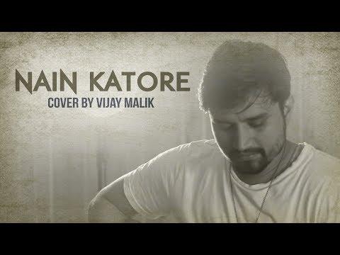Nain Katore | Chandrawal | Cover By Vijay Malik