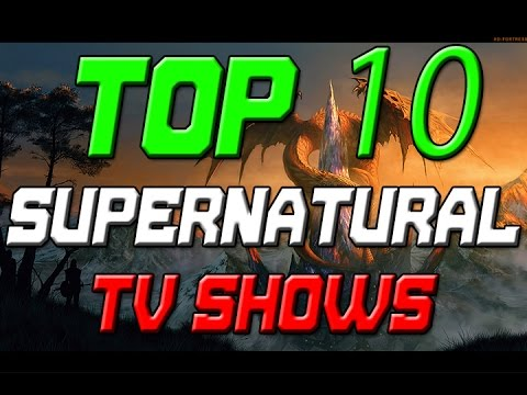 MY TOP 10 SUPERNATURAL/FANTASY TV SHOWS