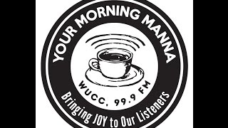 Your Morning Manna-034 05-22-2017; Special Guest Tony Myers