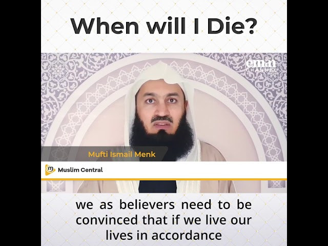 When Will I Die - Mufti Menk