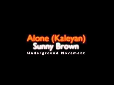 Sunny Brown   Alone Kaleyan