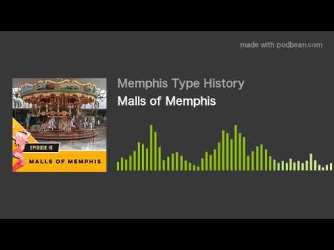 Malls of Memphis with Memphis Type History: The Podcast