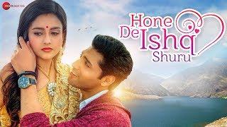 Hone De Ishq Shuru - Official Music Video | Yasser Desai | Raajeev Walia