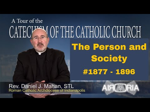 Tour of the Catechism #68 - The Person and Society