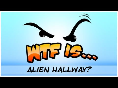 WTF Is... - Alien Hallway ?