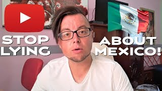 🇲🇽STOP LYING about MEXICO! | Are MEXICO YOUTUBERS for REAL? | The 'IS MEXICO SAFE?' ARGUMENT