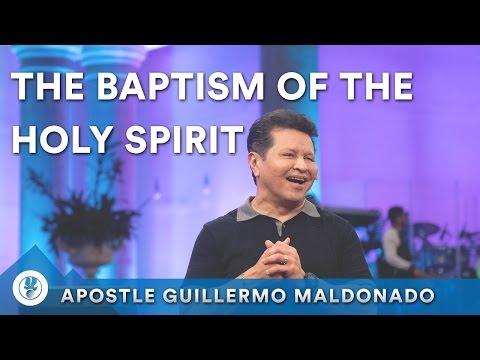 Understanding The Baptism of The Holy Spirit | Apostle Guillermo Maldonado
