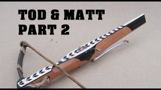 Crossbows, Scabbards & Other Things - Matt & Tod Chat - Part 2