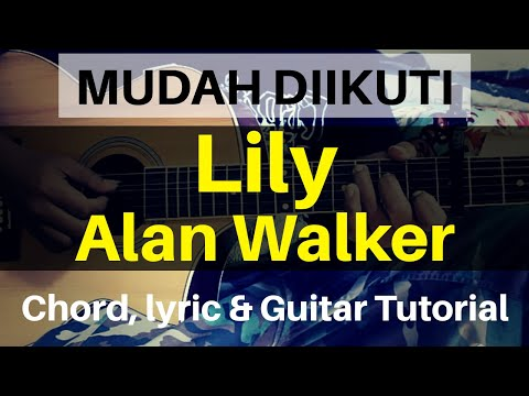 (tutorial-gitar)-alan-walker,-k-391-and-emelie-hollow---lily-|-chord-&-lirik