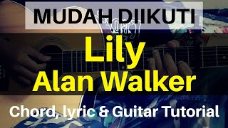 Download (Tutorial Gitar) Alan Walker, K-391 and Emelie Hollow - Lily | chord & lirik