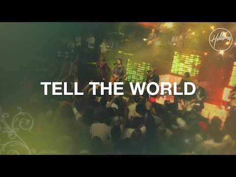 Tell the World - Hillsong Worship