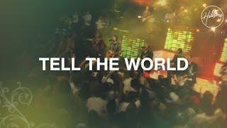 Tell the World - Hillsong Worship