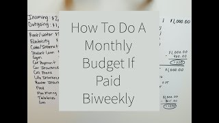 Budgeting 101: How To Do A Monthly Budget If Paid Biweekly