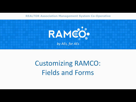 Customizing RAMCO - Fields and Forms