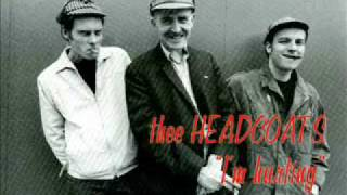 "Thee Headcoats ""I"