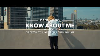Danny Goo - Know About Me (Official Music Video)