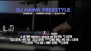 "DJ Hawk - ""#DJHawkFreestyle"" (feat. Doeman, Hunnidt Waze, & Q. Guyton)"