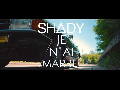 Shady - Je N'ai Marre (Official Video)