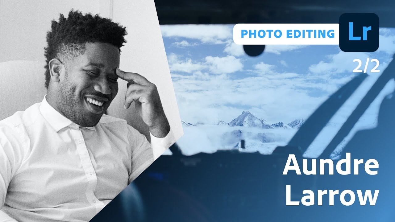 Developing a Consistent Photo Editing Style with Aundre Larrow - 2 of 2