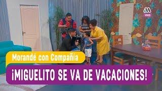 Miguelito se va de vacaciones - Morandé con Compañía 2016