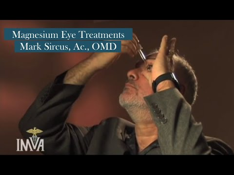 Magnesium Eye Treatments - Mark Sircus, Ac., OMD