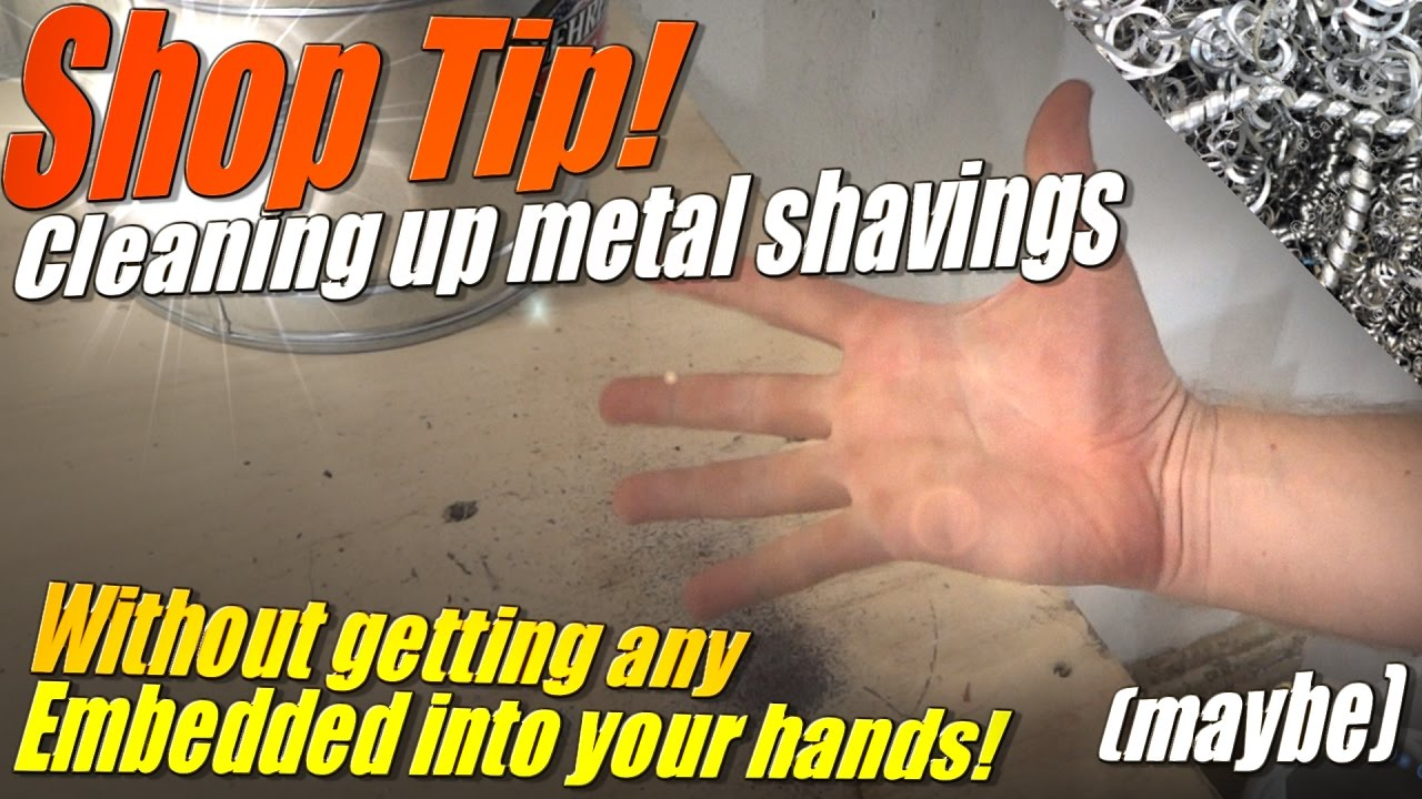 Shop Tips How To Clean Up Metal Shavings The Easy Way