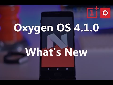 Oxygen OS 4.1.0 Android Nougat 7.1.1 For Oneplus 3/3T (What