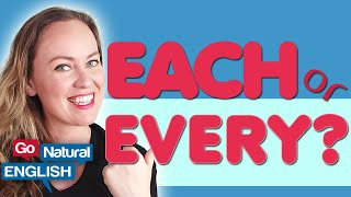 Learn English Conversation: EACH and EVERY... What's the difference? | Go Natural English