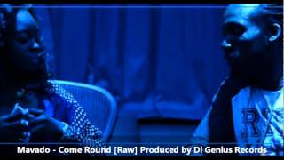 Mavado :: Come Round (RAW) [[Full Song]] [Prod by Di Genius Records] 2012