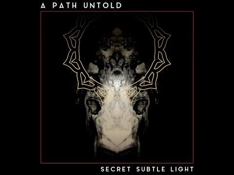 A Path Untold - Consciousness Aqueduct -[SECRET SUBTLE LIGHT LP]