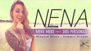 Meke Meke Feat. Dos Personas - Nena (Summer Breeze)