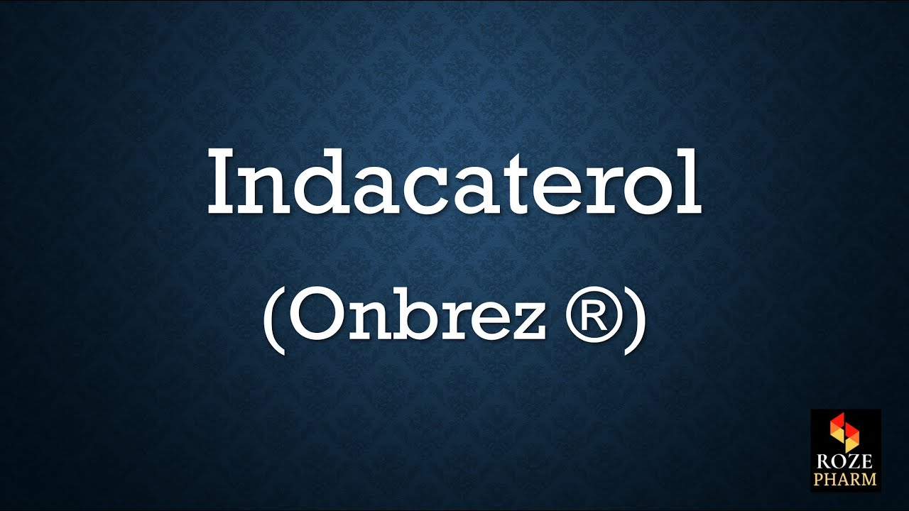 Indacaterol pronunciation, How to say Onbrez   YouTube