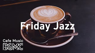 Friday Jazz: Peaceful Instrumental Piano Jazz Music For Working, Studying, Relaxing And Resting