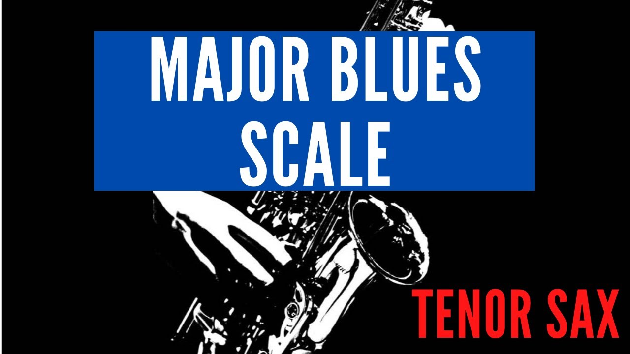 MAJOR BLUES SCALE [tenor sax]