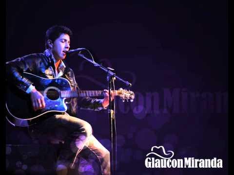 Glaucon Miranda -  Quando Um Amor Acaba