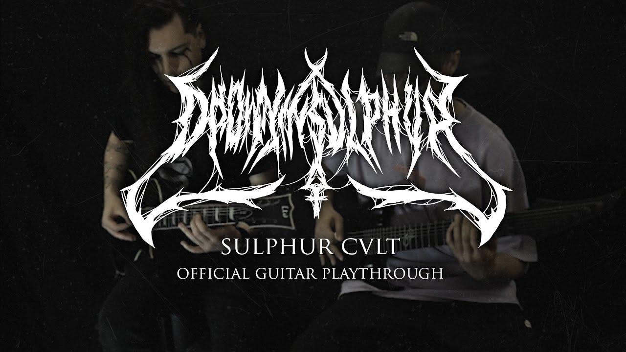 Drown In Sulphur - Sulphur Cvlt (Official Guitar Playthrough)