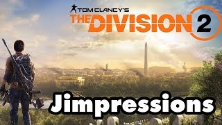 The Division 2 - Compelling In Its Tedium (Jimpressions) (Video Game Video Review)