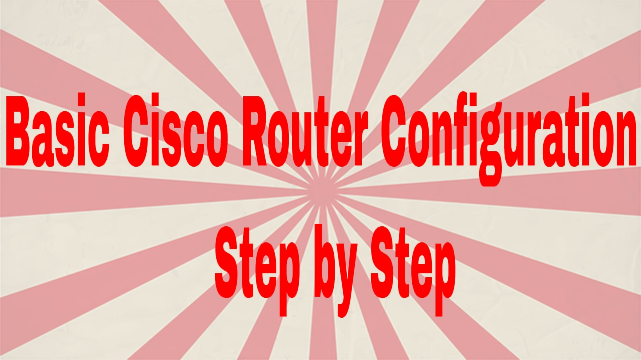 Basic Cisco Router Configuration Step by Step - Part 1 | CCNA 200-125  (Routing & Switching)