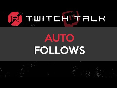 Twitch Talk - Auto Follows