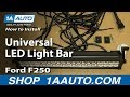 2000 Ford F250 Universal LED Light Bar Installation