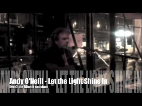 Andy O'Neill - Let the Light Shine In