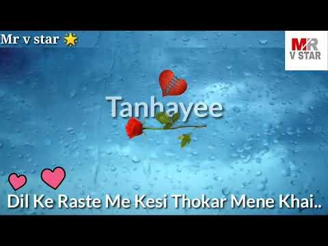 Dil ke Raste Me kesi Thokar mene WhatsApp status