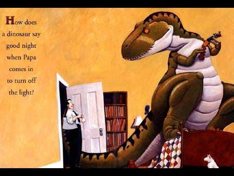 How Do Dinosaurs Say Goodnight? - YouTube - photo#43