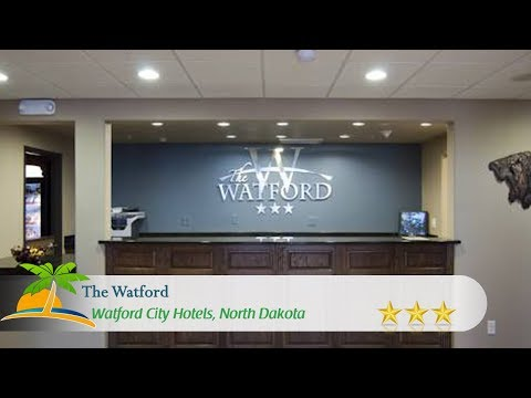 The Watford - Watford City Hotels, North Dakota